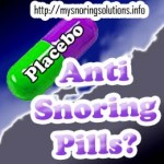 Can anti snoring pills work like a placebo?
